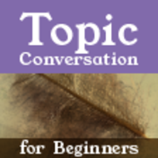 New Topic Conversation for Beginners